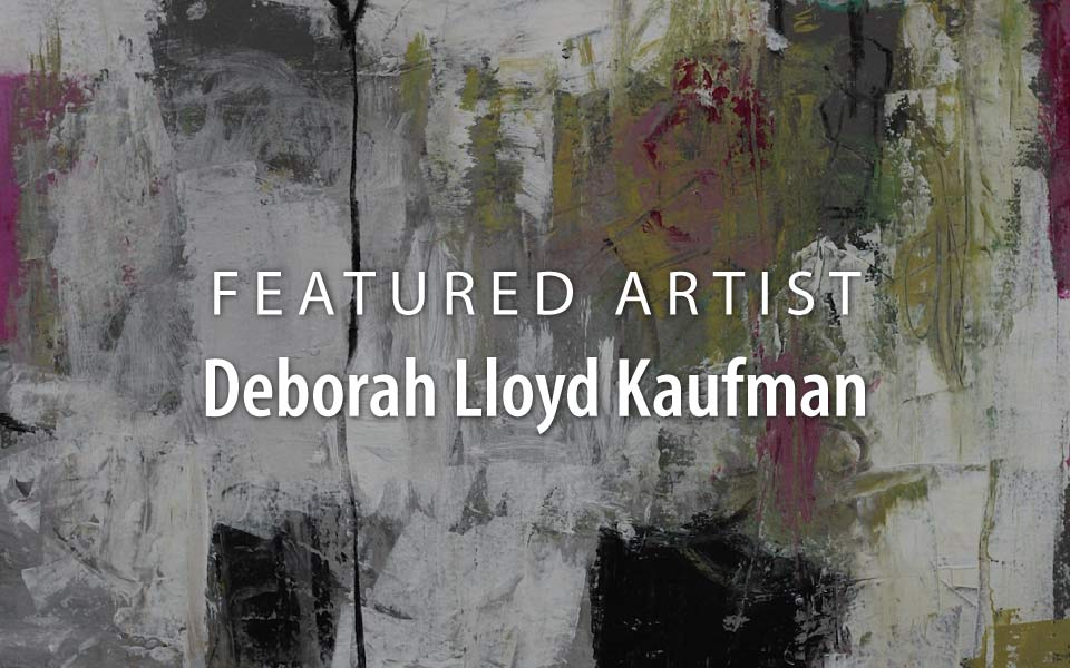 Featured Artist: Deborah Lloyd Kaufman